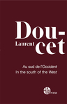 Au sud de l'Occident (Laurent Doucet)